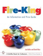 Fire-King : An Information and Price Guide