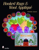 Hooked Rugs and Wool Applique