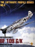 Messerschmitt Bf 109 G/k: Luftwaffe Profile Series 2
