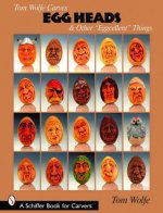 Tom Wolfe Carves Egg Heads and Other