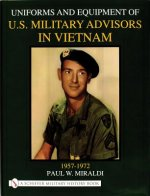 Uniforms & Equipment of U.S. Military Advisors in Vietnam