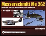 Messerschmitt Me 262: Variations, Pred Versions and Project Designs Series: Me 262 A-1a