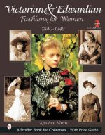 Victorian and Edwardian Fashions for Women