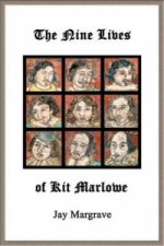 Nine Lives of Kit Marlowe