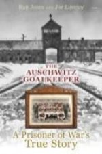 Auschwitz Goalkeeper, The - A Prisoner of War's True Story