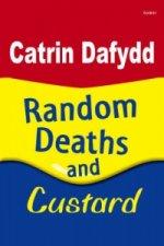 Random Deaths and Custard