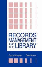 Records Management and the Library: Issues and Practices
