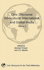 Civic Discourse: Intercultural, International, and Global Media, Volume 2