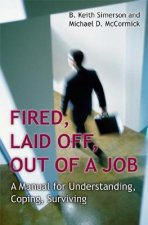 FIRED LAID OFF OUT OF A JOB