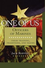 One of Us: Officers of Marines--Their Training, Traditions, and Values