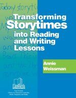 Transforming Storytimes Into Reading and Writing Lessons