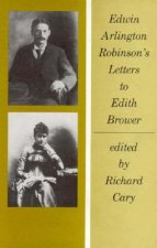 Edwin Arlington Robinson's Letters to Edith Brower