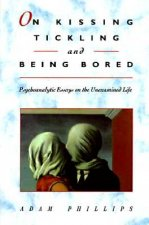 On Kissing, Tickling & Being Bored - Psychoanalytic Essays on the Unexamined Life (Cobe) (Paper)
