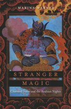 Stranger Magic - Charmed States and the Arabian Nights