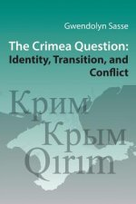 Crimea Question - Identity, Transition, and Conflict