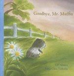 Goodbye Mr. Muffin