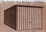 World's Most Boring Art Exhibition