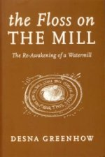 Floss on the Mill