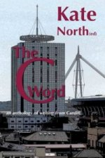 C Word, The - An Anthology of Writing from Cardiff