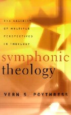 Symphonic Theologythe Validity of Multiple