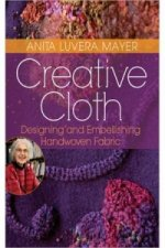 Creative Cloth: Designing and Embellishing Handwoven Fabric
