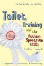 Toilet Training and the Autism Spectrum (ASD)