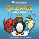Basher Science: Oceans: Making Waves!