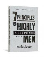 7 PRINCIPLES OF HIGHLY ACCOUNTABLE MEN