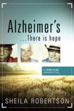Alzheimer's...There Is Hope