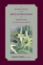 On the Various Contrivances by Which British and Foreign Orchids are Fertilised by Insects, and the Good Effects of Intercrossing.
