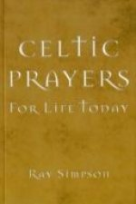 CELTIC PRAYERS FOR LIFE TODAY