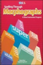 Spelling Through Morphographs - Student Workbook
