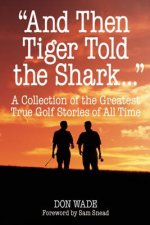 And Then Tiger Told the Shark...