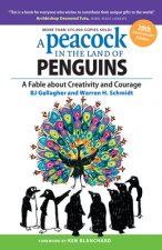 Peacock in the Land of Penguins: A Fable about Creativity and Courage
