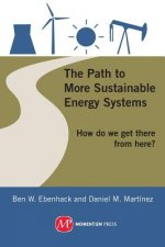 Path to More Sustainable Energy Systems; How Do We Get There from Here?
