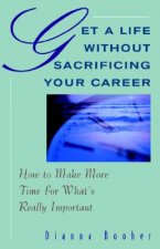 Get a Life without Sacrificing Your Career