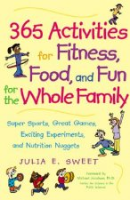 365 Activities for Fitness, Food and Fun for the Whole Family