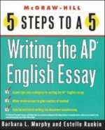 5 Steps to a 5 - Writing the AP English Essay