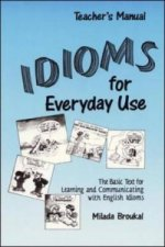 Idioms for Everyday Use: Teacher's Edition with Answer Key