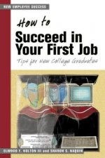 How to Succeed in Your First Job: Tips for New Graduates