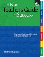 NEW TEACHERS GUIDE TO SUCCESS