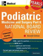 Podiatric Medicine and Surgery Part II National Board Review: Pearls of Wisdom