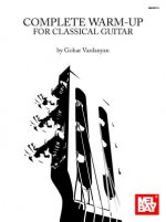 Complete Warm-Up for Classical Guitar