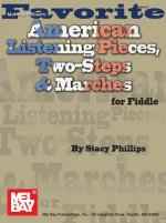 Favorite American Listening Pieces, Two-steps and Marches Fiddle