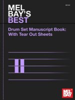 MEL BAY'S BEST 12-Stave Drum Set Manuscript Book: With Tear Out Sheets