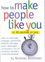 How to Make People Like You in 90 Seconds or Less