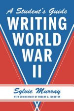 Student's Guide to Writing World War II