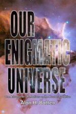 Our Enigmatic Universe