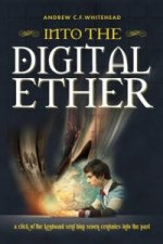 Into the Digital Ether