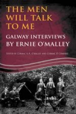 Men Will Talk to Me: Galway Interviews by Ernie O'Malley